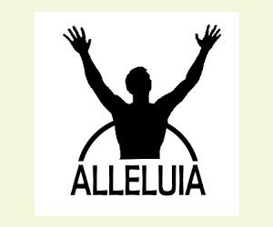 Alléluia : Le mot de la joie!