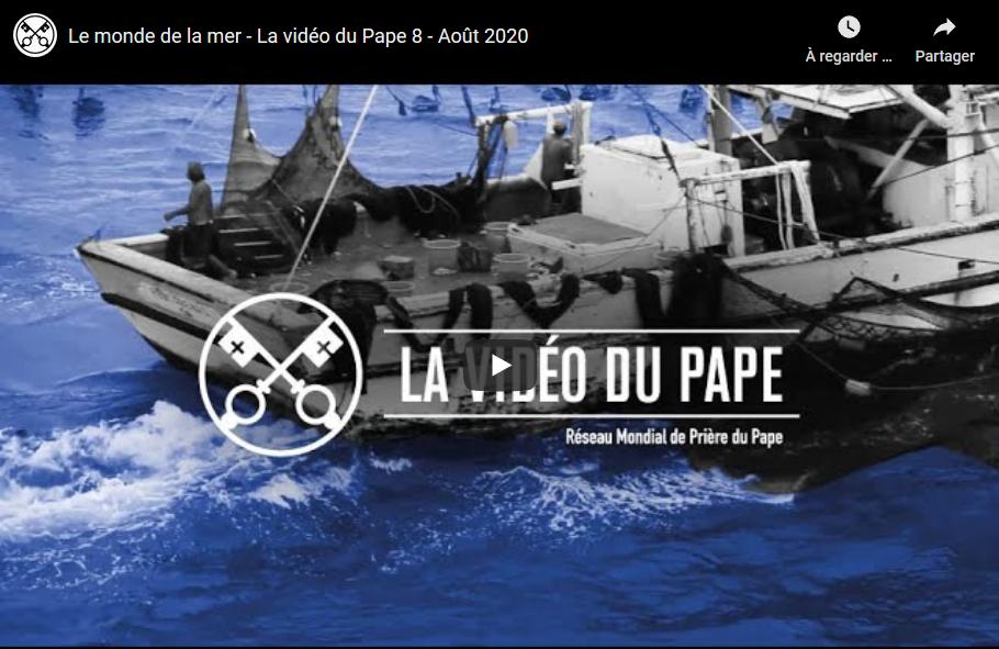 La Vidéo du Pape : les gens de la mer